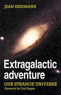 Extragalactic Adventure: Our Strange Universe
