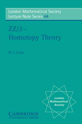 London Mathematical Society Lecture Note Series: Series Number 44: ZZ/2 - Homotopy Theory