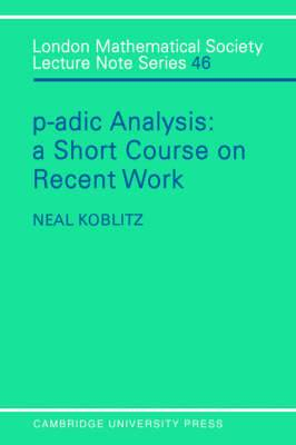 P-adic Analysis: A Short Course on Recent Work