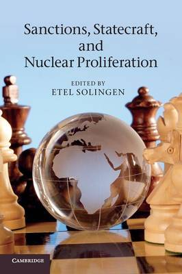 Sanctions, Statecraft, and Nuclear Proliferation: Sanctions, Inducements, and Collective Action