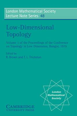 London Mathematical Society Lecture Note Series: Series Number 48: Low-Dimensional Topology