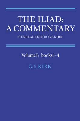 The Iliad: A Commentary: Volume 1, Books 1-4