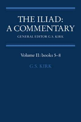 The Iliad: A Commentary: Volume 2: Books 5-8