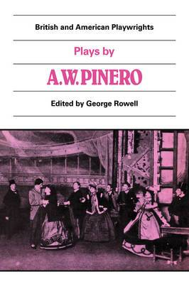 Plays by A. W. Pinero: The Schoolmistress, The Second Mrs Tanqueray, Trelawny of the 'Wells', The Thunderbolt