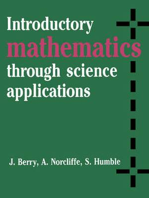 Introductory Mathematics through Science Applications