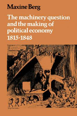 The Machinery Question and the Making of Political Economy: 1815-1848
