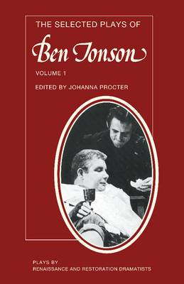 The Selected Plays of Ben Jonson:  Sejanus ,  Volpone ,   Epicoene or the Silent Woman : v. 1