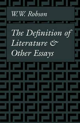 The Definition of Literature and Other Essays