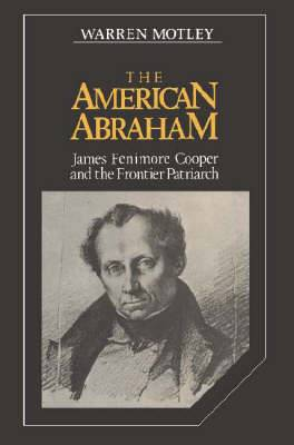 The American Abraham: James Fenimore Cooper and the Frontier Patriarch