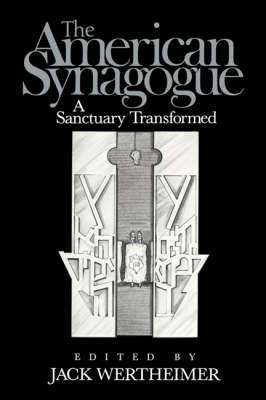 The American Synagogue: A Sanctuary Transformed