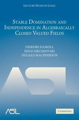Lecture Notes in Logic: Series Number 30: Stable Domination and Independence in Algebraically Closed Valued Fields