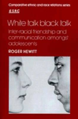 White Talk, Black Talk: Inter-racial Friendship and Communication amongst Adolescents