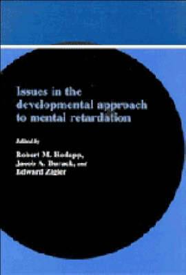 Issues in the Developmental Approach to Mental Retardation