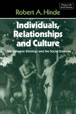 Individuals, Relationships and Culture: Links between Ethology and the Social Sciences