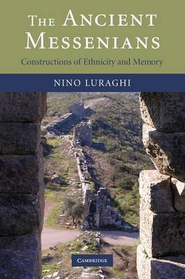 The Ancient Messenians: Constructions of Ethnicity and Memory