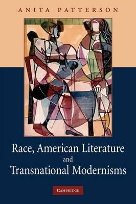 Race, American Literature and Transnational Modernisms