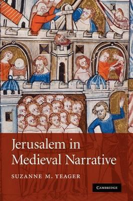 Jerusalem in Medieval Narrative