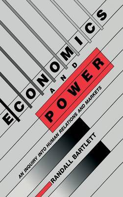 Economics and Power: An Inquiry into Human Relations and Markets