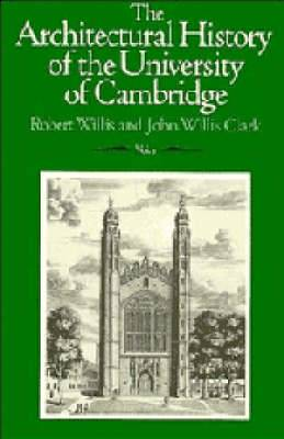 The Architectural History of the University of Cambridge and of the Colleges of Cambridge and Eton: v. 1