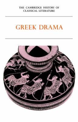 The Cambridge History of Classical Literature: Volume 1, Greek Literature, Part 2, Greek Drama: v. 1: Greek Literature