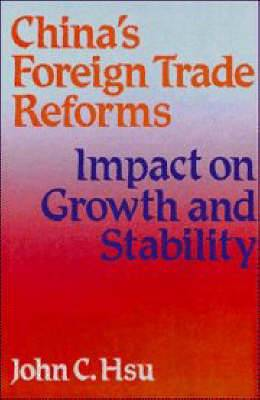 China's Foreign Trade Reforms: Impact on Growth and Stability