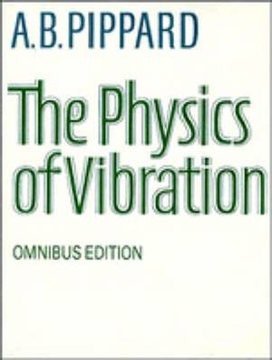 The Physics of Vibration: v.1 & 2 in 1v