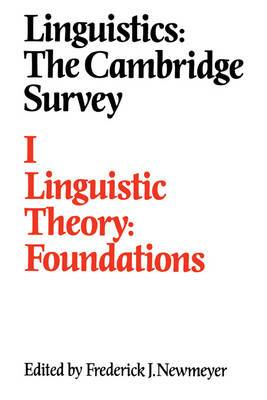 Linguistics: The Cambridge Survey: Volume 1, Linguistic Theory: Foundations