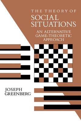The Theory of Social Situations: An Alternative Game-Theoretic Approach