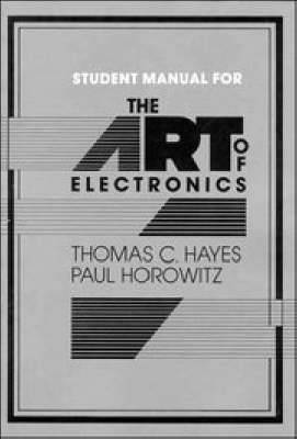 The Art of Electronics Student Manual: Student Manual