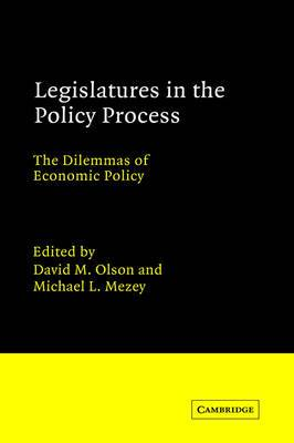 Legislatures in the Policy Process: The Dilemmas of Economic Policy