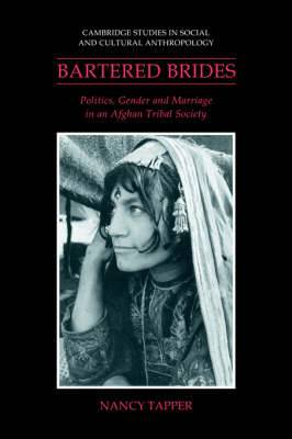 Bartered Brides: Politics, Gender and Marriage in an Afghan Tribal Society