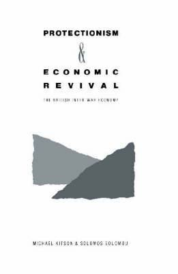 Protectionism and Economic Revival: The British Inter-war Economy