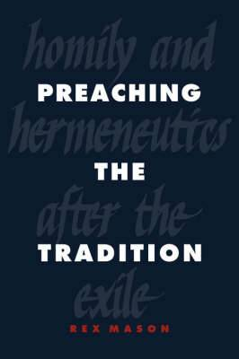 Preaching the Tradition: Homily and Hermeneutics after the Exile