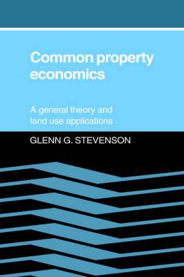 Common Property Economics: A General Theory and Land Use Applications