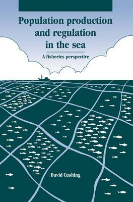 Population Production and Regulation in the Sea: A Fisheries Perspective
