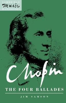 Cambridge Music Handbooks: Chopin: The Four Ballades