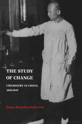 The Study of Change: Chemistry in China, 1840-1949