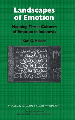 Landscapes of Emotion: Mapping Three Cultures of Emotion in Indonesia
