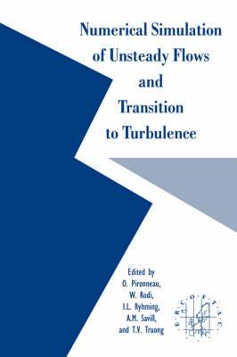 Numerical Simulation of Unsteady Flows and Transition to Turbulence