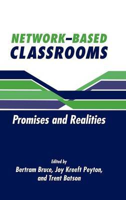 Network-Based Classrooms: Promises and Realities