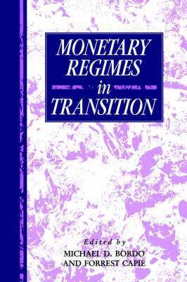 Studies in Macroeconomic History: Monetary Regimes in Transition