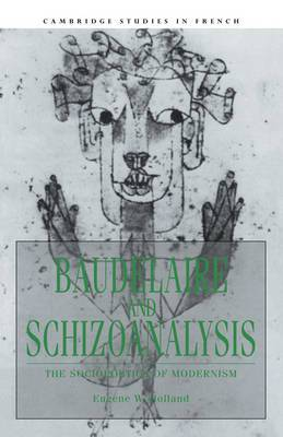 Baudelaire and Schizoanalysis: The Socio-Poetics of Modernism