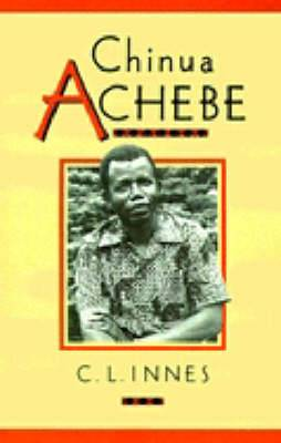 Cambridge Studies in African and Caribbean Literature: Series Number 1: Chinua Achebe