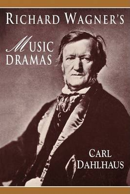Richard Wagner's Music Dramas