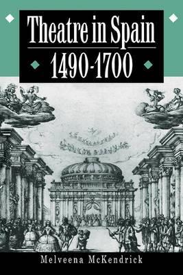 Theatre in Spain, 1490-1700