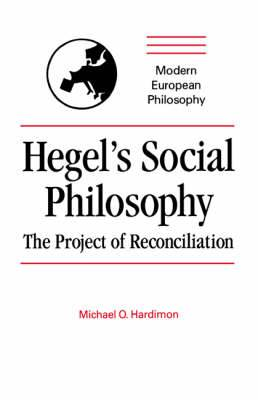 Hegel's Social Philosophy: The Project of Reconciliation