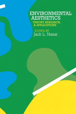 Environmental Aesthetics: Theory, Research, and Application