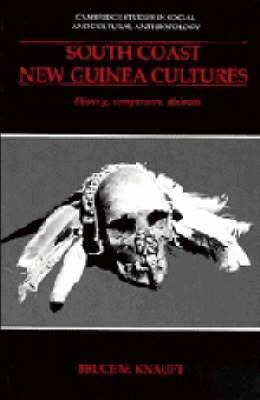 South Coast New Guinea Cultures: History, Comparison, Dialectic