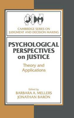 Psychological Perspectives on Justice: Theory and Applications