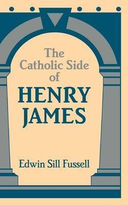 The Catholic Side of Henry James